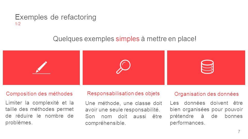 Exemples de refactoring 1/2 Quelques exemples simples à mettre en place.
