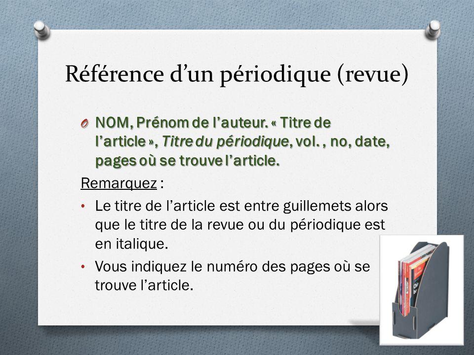 Référence dun périodique (revue) O NOM, Prénom de lauteur.