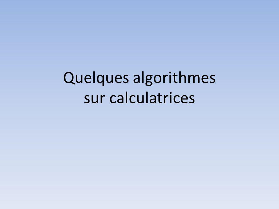 Quelques algorithmes sur calculatrices