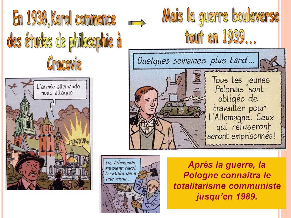 Après la guerre, la Pologne connaîtra le totalitarisme communiste jusquen 1989.