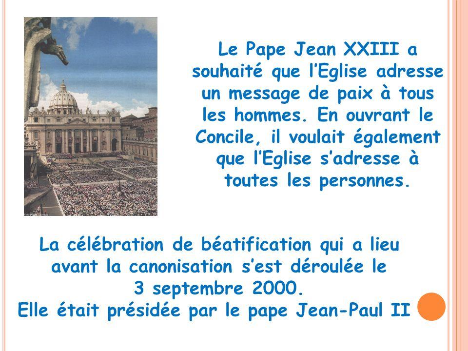 Le Pape Jean XXIII a souhaité que lEglise adresse un message de paix à tous les hommes. En ouvrant le Concile, il voulait également que lEglise sadres