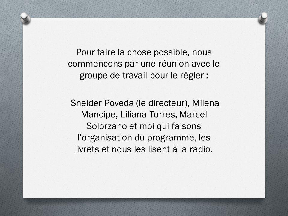 Pour faire la chose possible, nous commençons par une réunion avec le groupe de travail pour le régler : Sneider Poveda (le directeur), Milena Mancipe