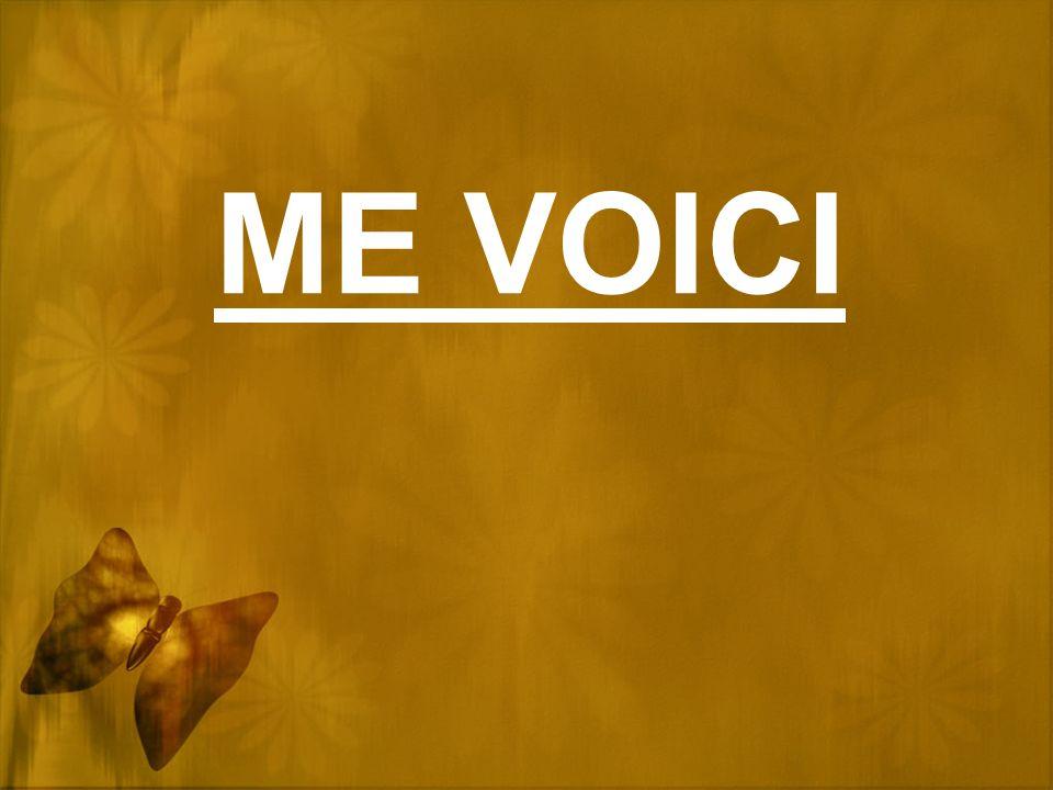 ME VOICI