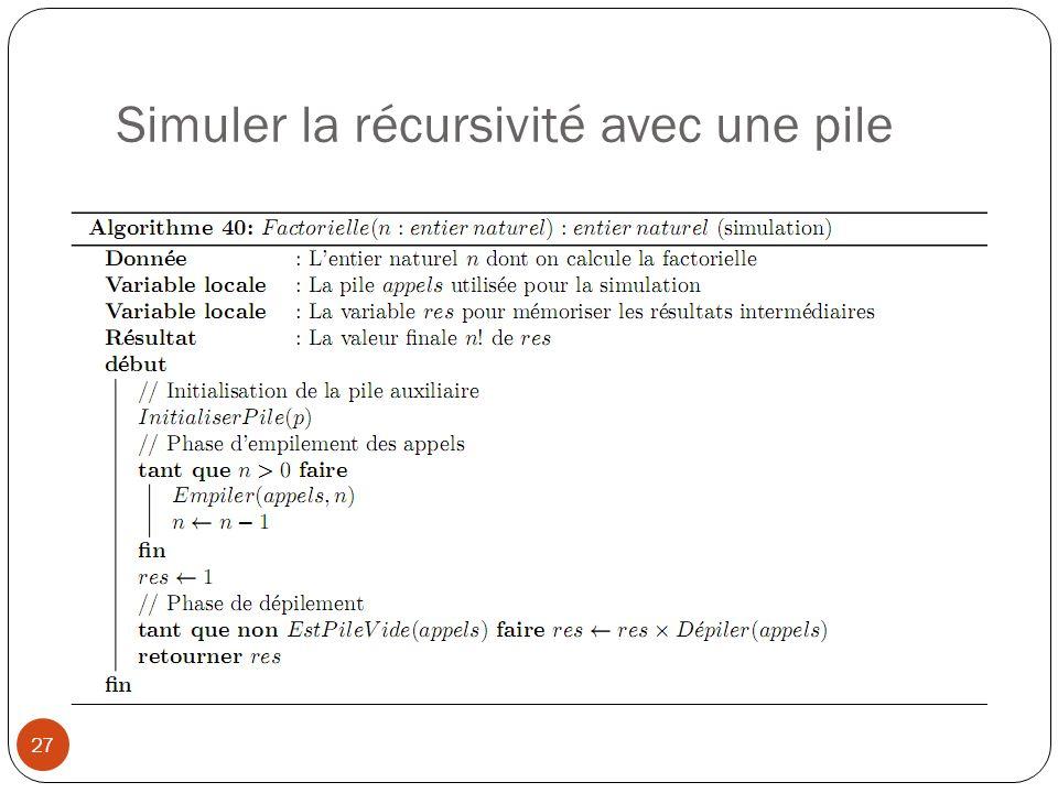 Simuler la récursivité avec une pile 27