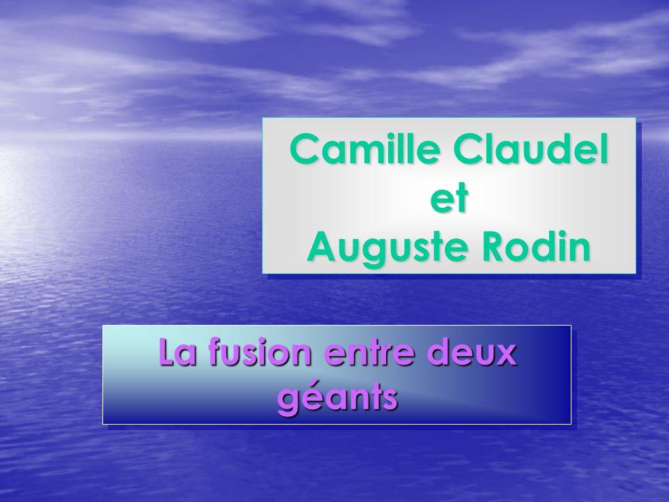Camille Claudel et Auguste Rodin La fusion entre deux géants