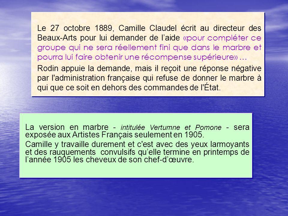 Le 27 octobre 1889, Camille Claudel écrit au directeur des Beaux-Arts pour lui demander de laide «pour compléter ce groupe qui ne sera réellement fini