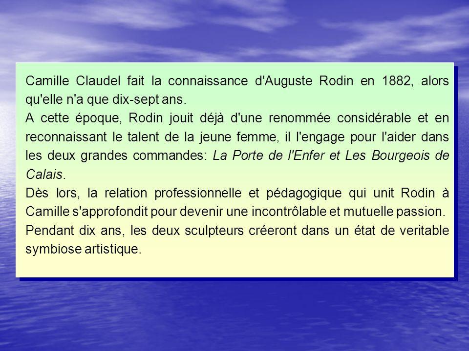 Camille Claudel fait la connaissance d'Auguste Rodin en 1882, alors qu'elle n'a que dix-sept ans. A cette époque, Rodin jouit déjà d'une renommée cons