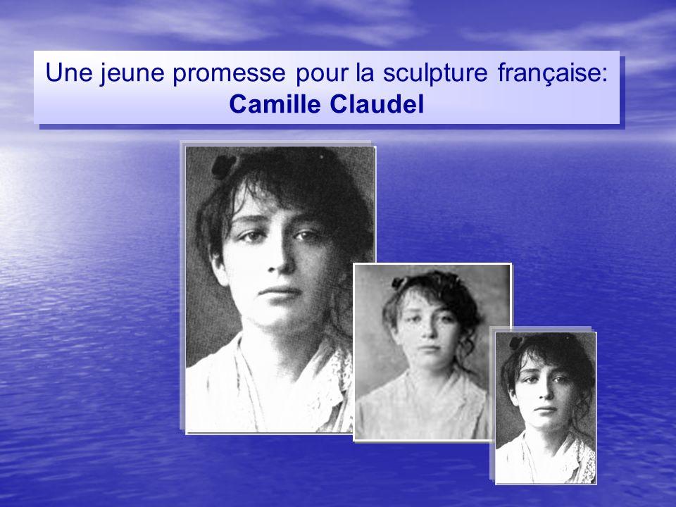Camille Claudel fait la connaissance d Auguste Rodin en 1882, alors qu elle n a que dix-sept ans.