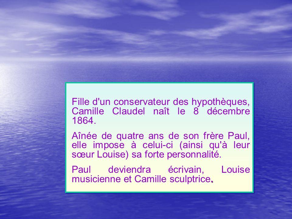 Fille d'un conservateur des hypothèques, Camille Claudel naît le 8 décembre 1864. Aînée de quatre ans de son frère Paul, elle impose à celui-ci (ainsi