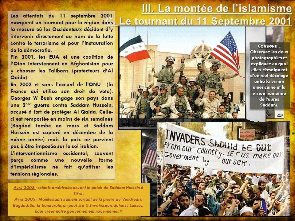 Les attentats du 11 septembre 2001 marquent un tournant pour la région dans la mesure où les Occidentaux décident dy intervenir directement au nom de