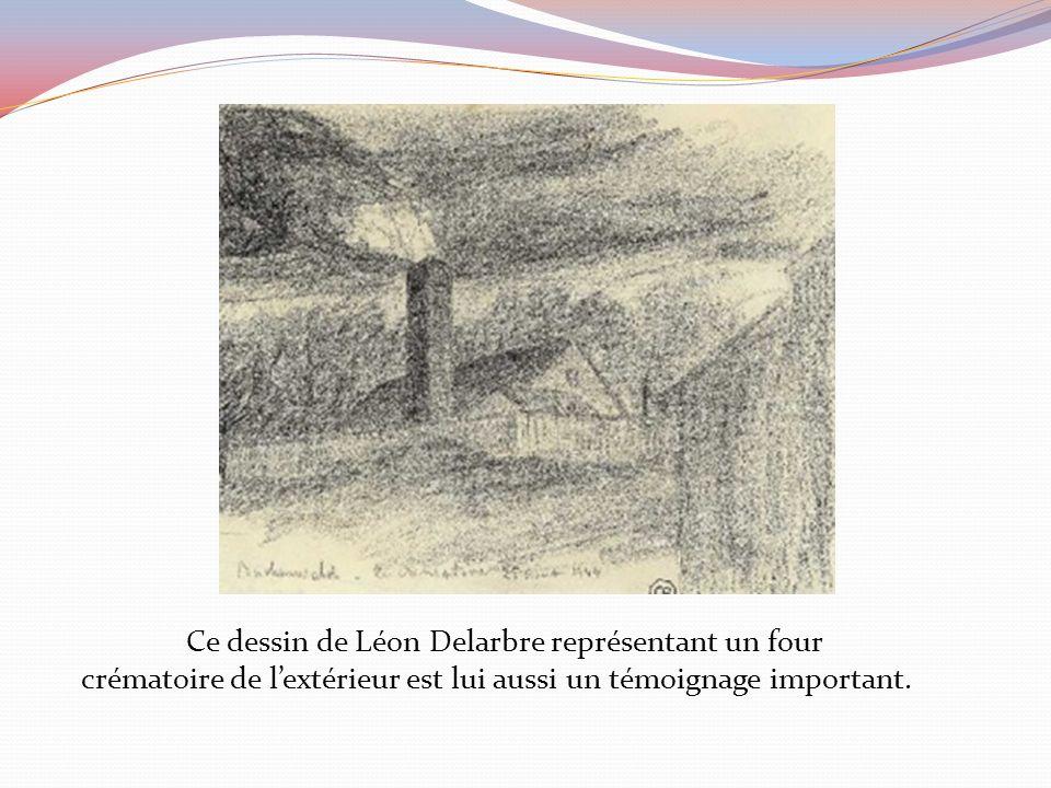 Ce dessin de Léon Delarbre représentant un four crématoire de lextérieur est lui aussi un témoignage important.