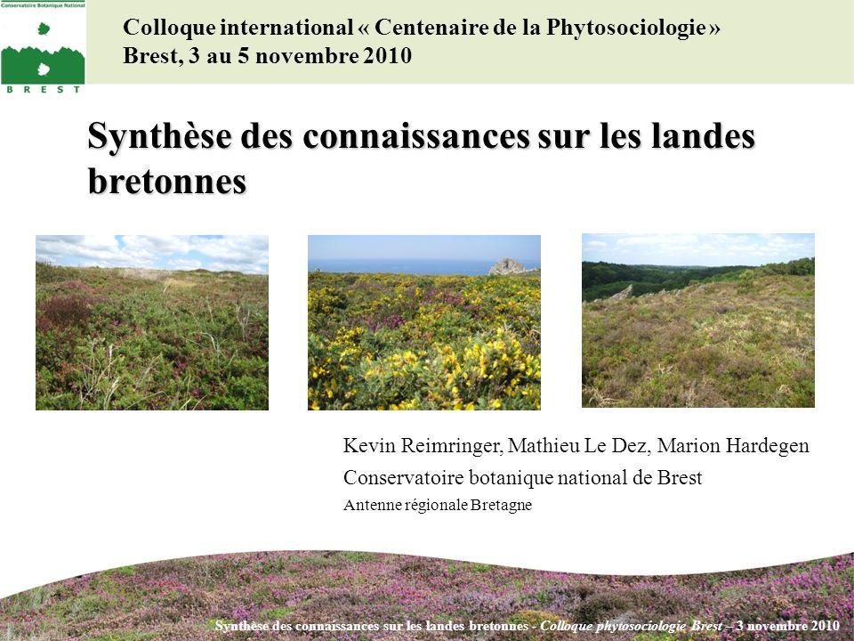 Colloque international « Centenaire de la Phytosociologie » Brest, 3 au 5 novembre 2010 Synthèse des connaissances sur les landes bretonnes Kevin Reim