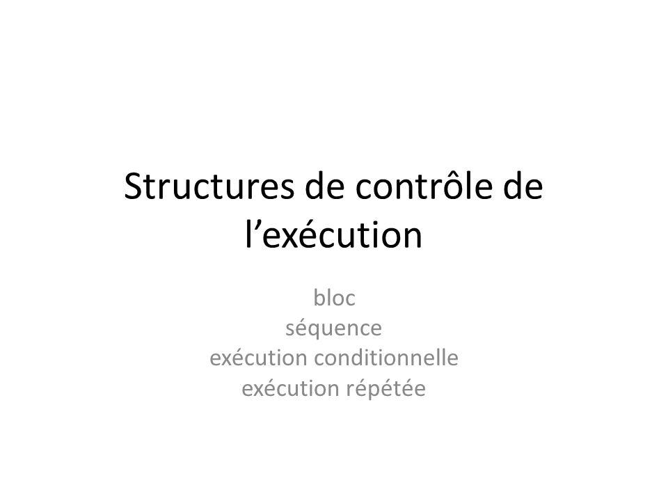 Structures de contrôle de lexécution bloc séquence exécution conditionnelle exécution répétée