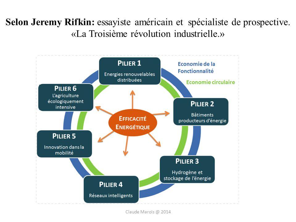 Selon Jeremy Rifkin: essayiste américain et spécialiste de prospective. «La Troisième révolution industrielle.» Claude Marois @ 2014