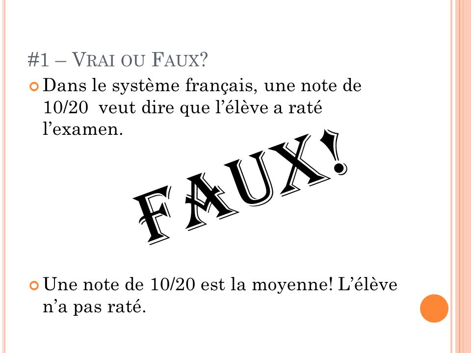 #1 – V RAI OU F AUX .