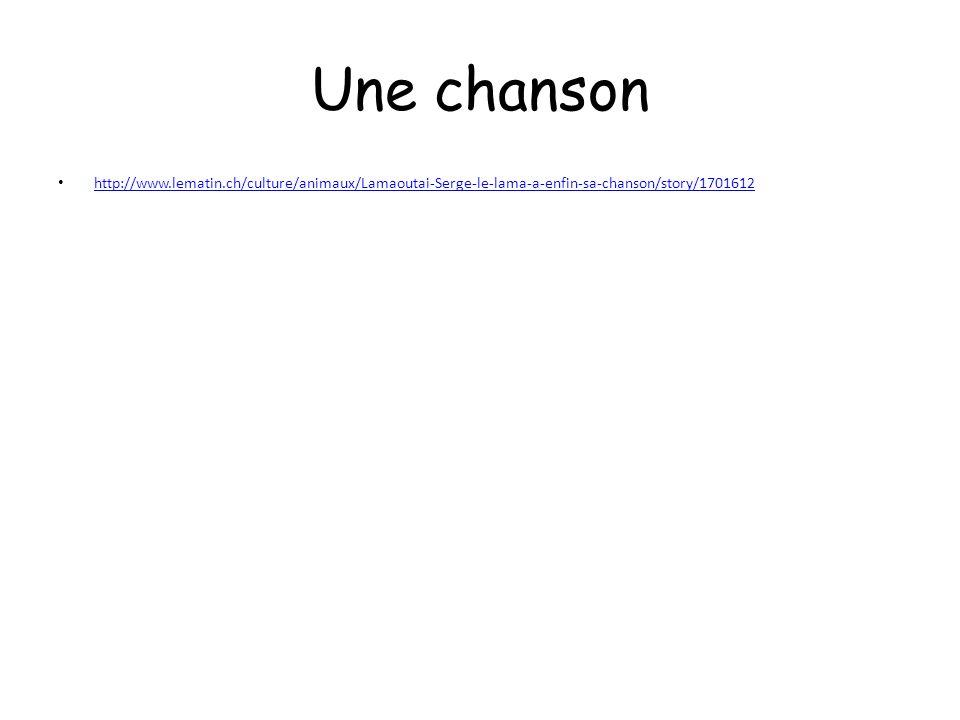 Une chanson http://www.lematin.ch/culture/animaux/Lamaoutai-Serge-le-lama-a-enfin-sa-chanson/story/1701612