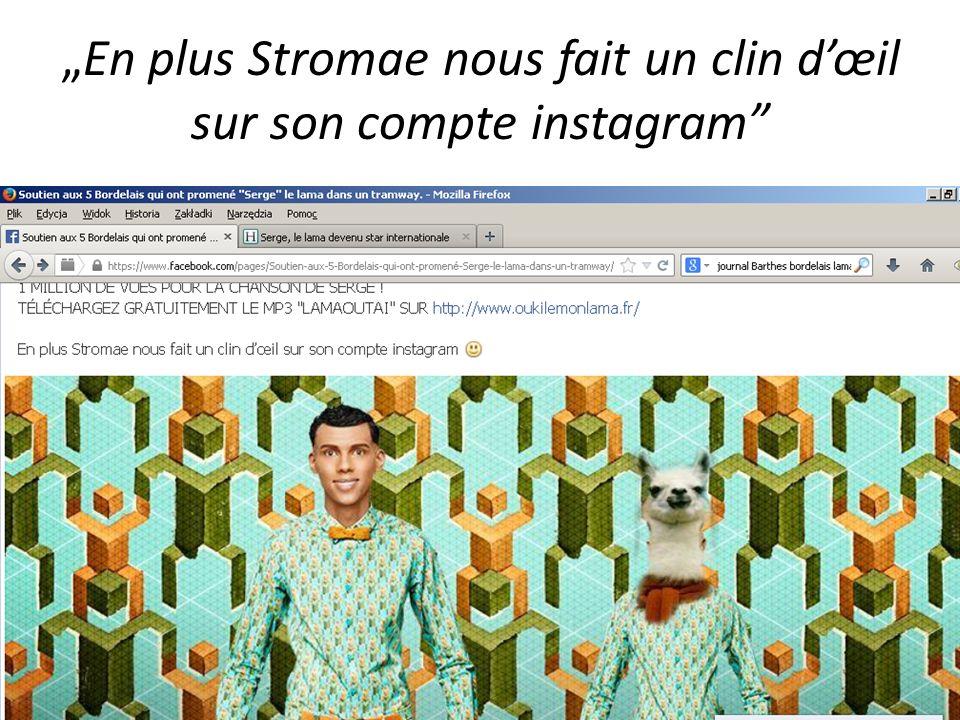 En plus Stromae nous fait un clin dœil sur son compte instagram
