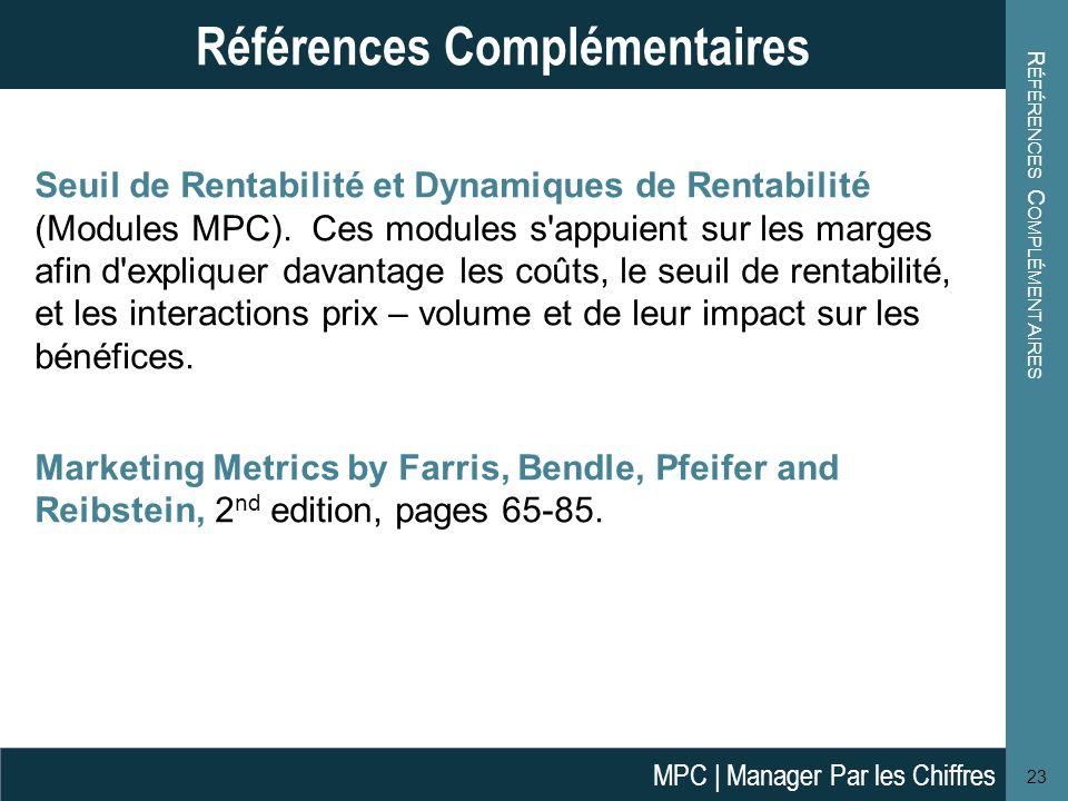 Seuil de Rentabilité et Dynamiques de Rentabilité (Modules MPC). Ces modules s'appuient sur les marges afin d'expliquer davantage les coûts, le seuil