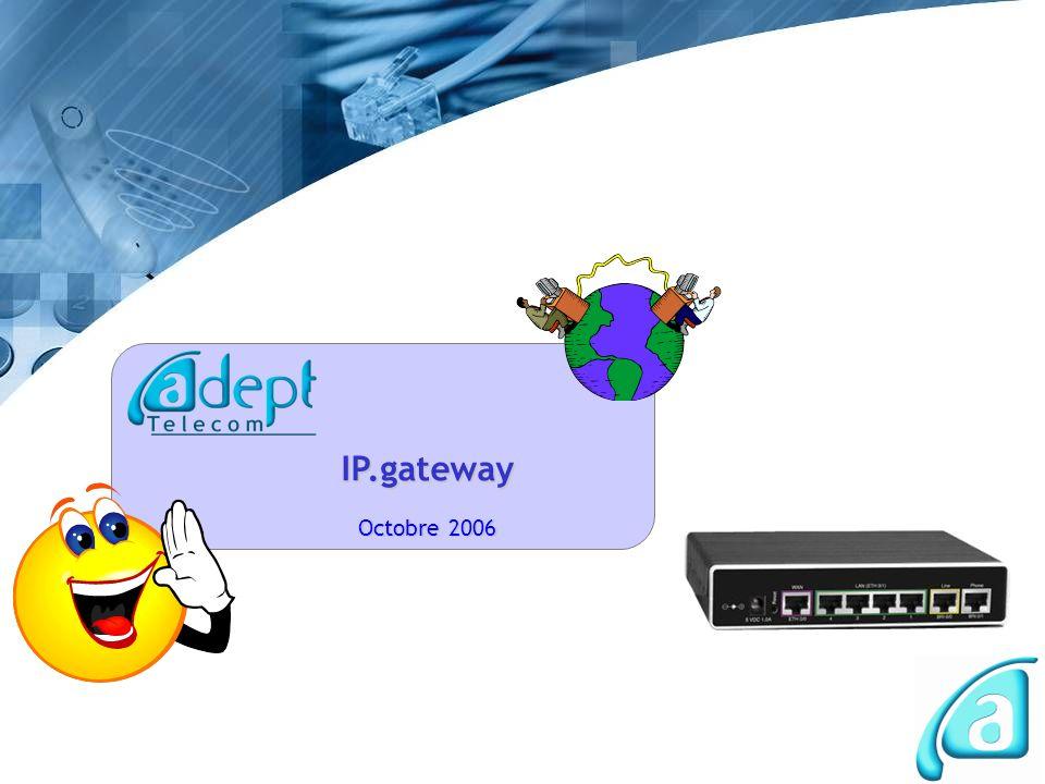 32IP.gateway - Octobre 2006 Agenda La VoIP révolutionne les télécoms Notions de base sur la VoIP Le besoin des entreprises Les passerelles IP.gateway Les atouts ADEPT Telecom Les atouts ADEPT Telecom Glossaire
