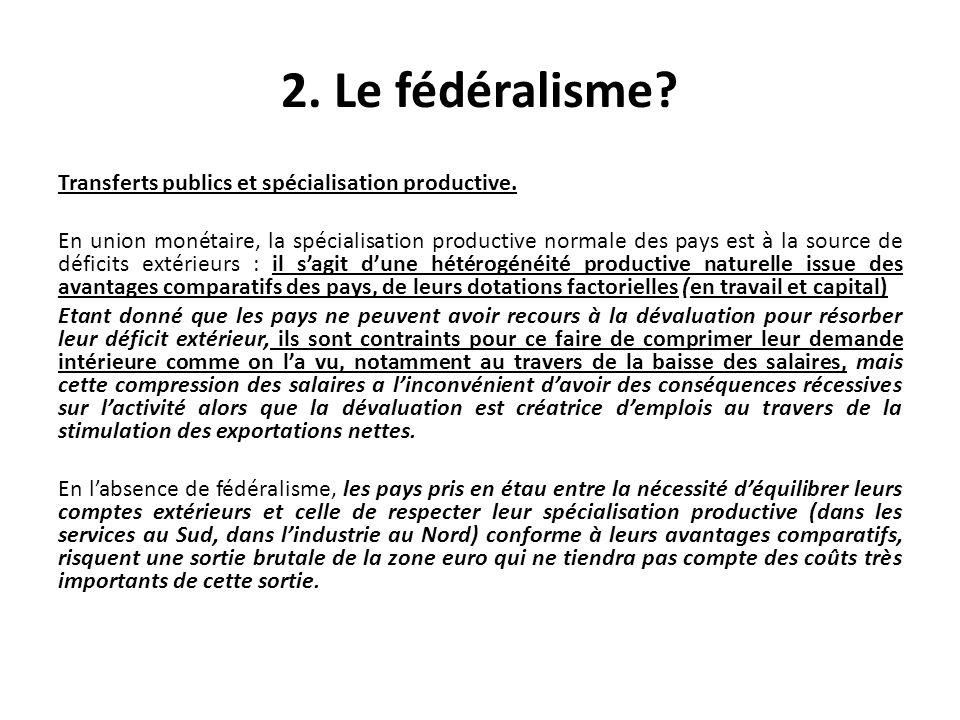 Transferts publics et spécialisation productive. En union monétaire, la spécialisation productive normale des pays est à la source de déficits extérie