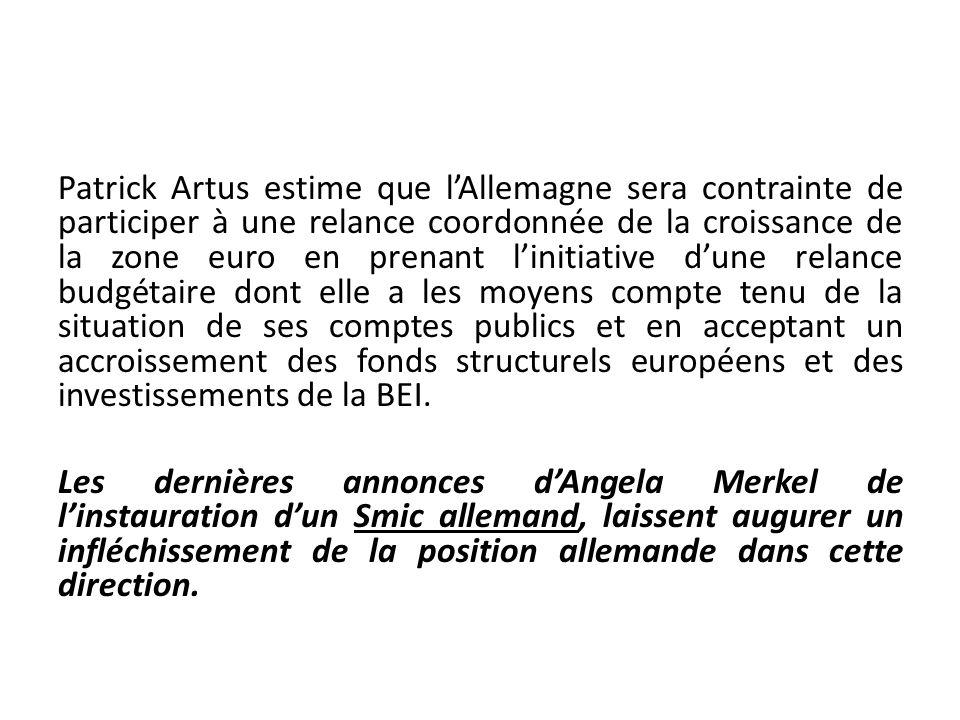 Patrick Artus estime que lAllemagne sera contrainte de participer à une relance coordonnée de la croissance de la zone euro en prenant linitiative dun