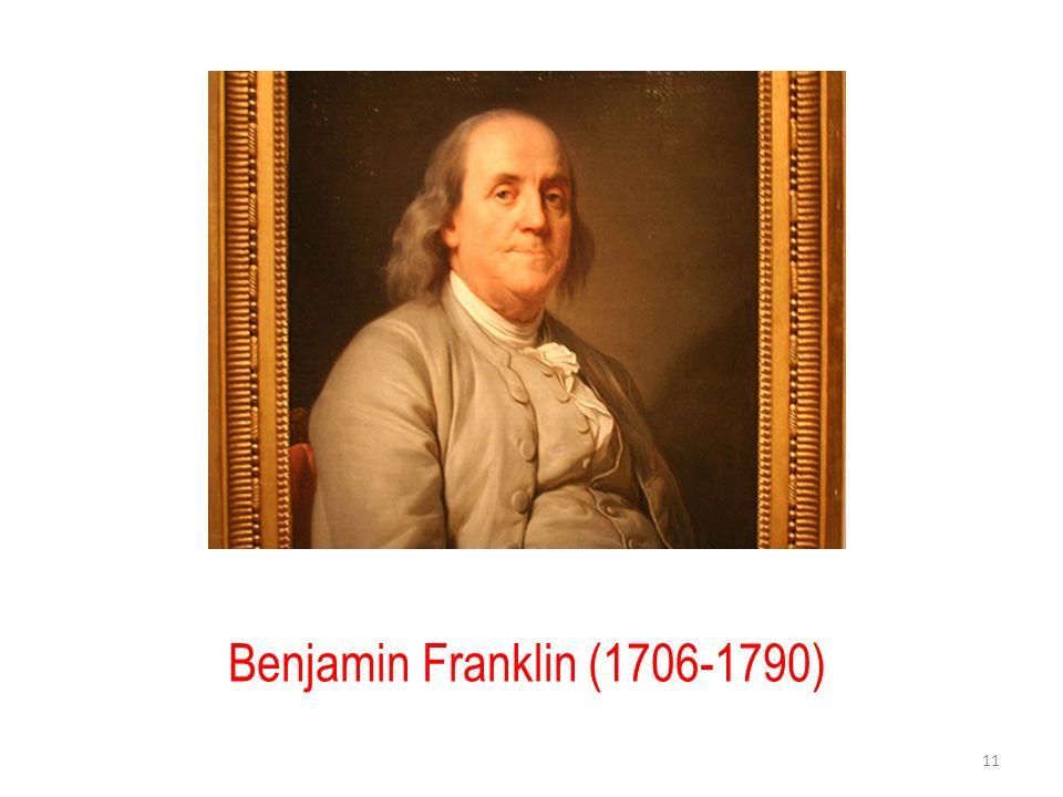 Benjamin Franklin (1706-1790) 11