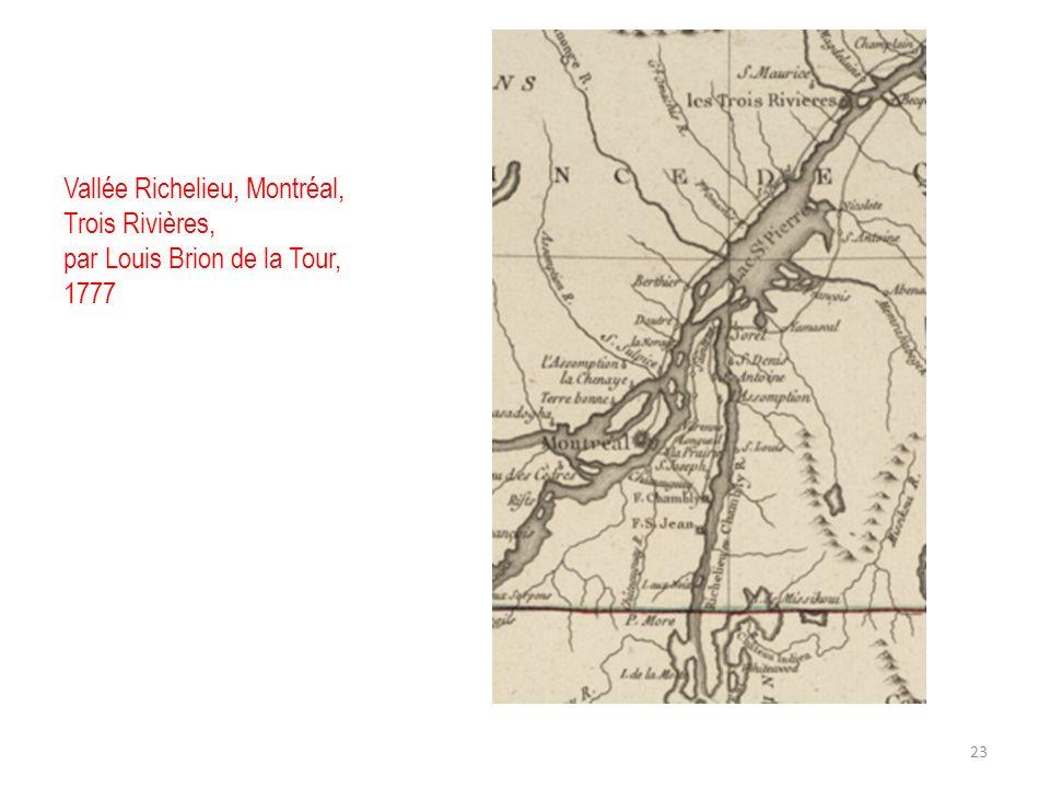Vallée Richelieu, Montréal, Trois Rivières, par Louis Brion de la Tour, 1777 23