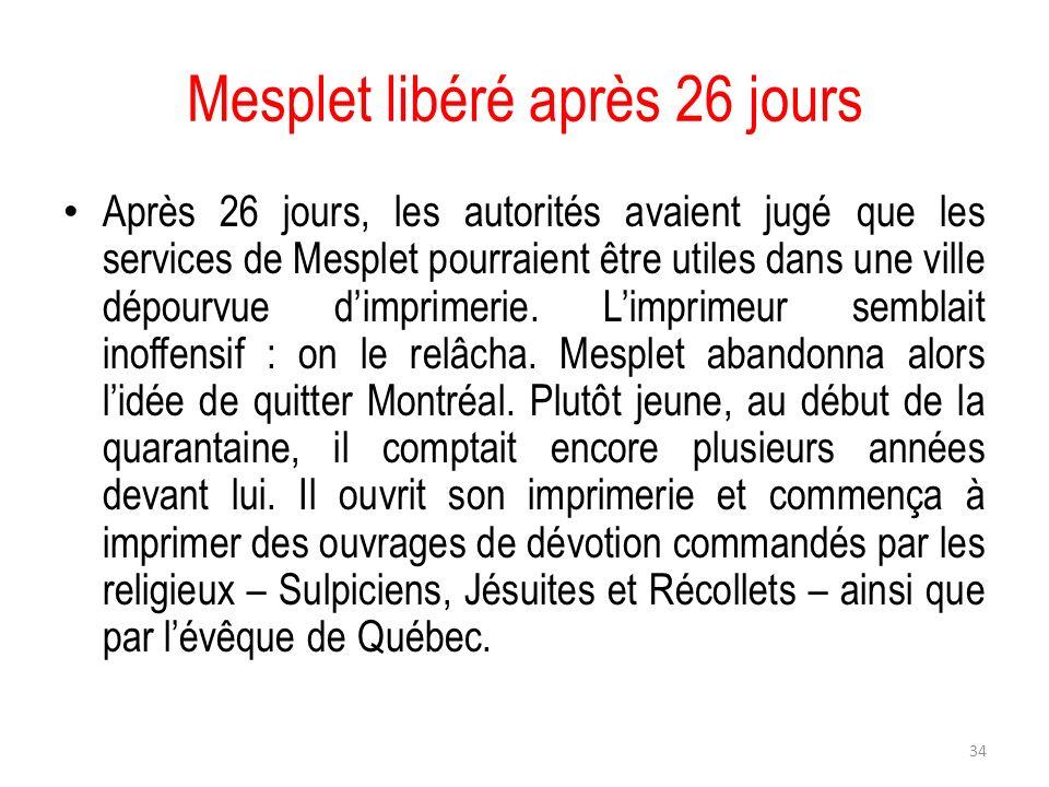 Mesplet libéré après 26 jours Après 26 jours, les autorités avaient jugé que les services de Mesplet pourraient être utiles dans une ville dépourvue d