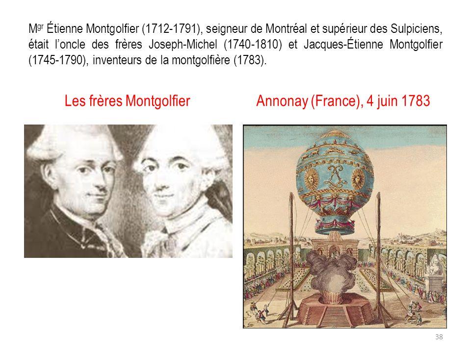M gr Étienne Montgolfier (1712-1791), seigneur de Montréal et supérieur des Sulpiciens, était loncle des frères Joseph-Michel (1740-1810) et Jacques-É
