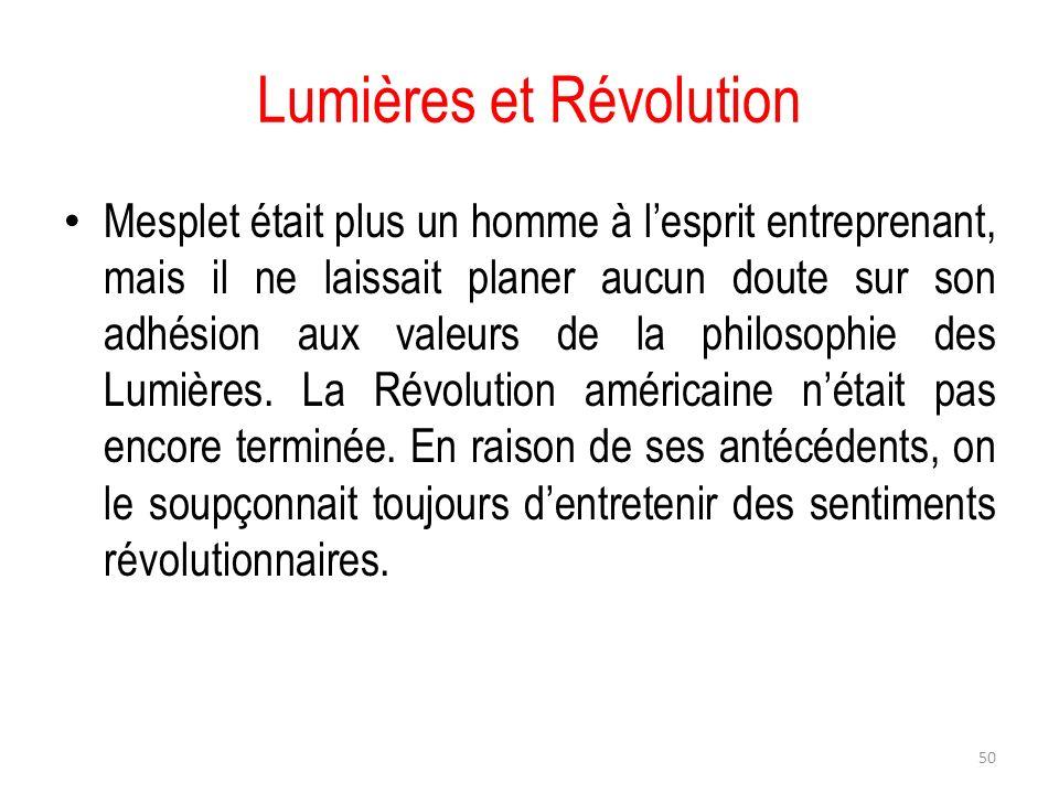 Lumières et Révolution Mesplet était plus un homme à lesprit entreprenant, mais il ne laissait planer aucun doute sur son adhésion aux valeurs de la p
