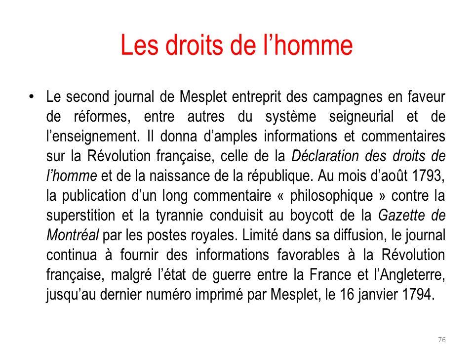 Les droits de lhomme Le second journal de Mesplet entreprit des campagnes en faveur de réformes, entre autres du système seigneurial et de lenseigneme