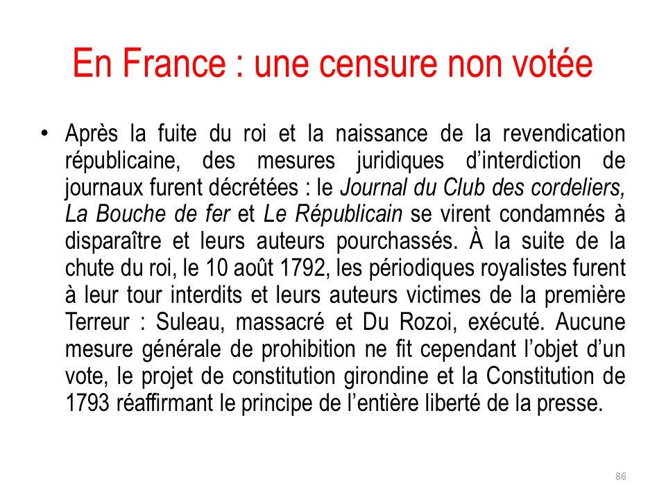 En France : une censure non votée Après la fuite du roi et la naissance de la revendication républicaine, des mesures juridiques dinterdiction de jour