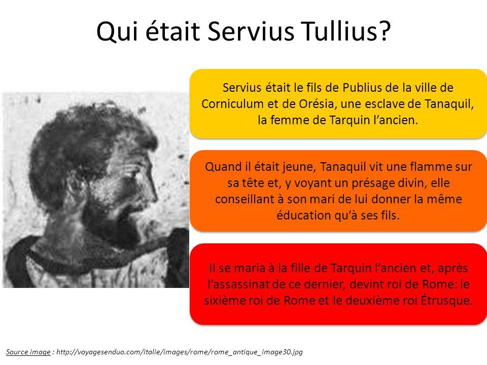 Qui était Servius Tullius? Source image : http://voyagesenduo.com/italie/images/rome/rome_antique_image30.jpg Servius était le fils de Publius de la v