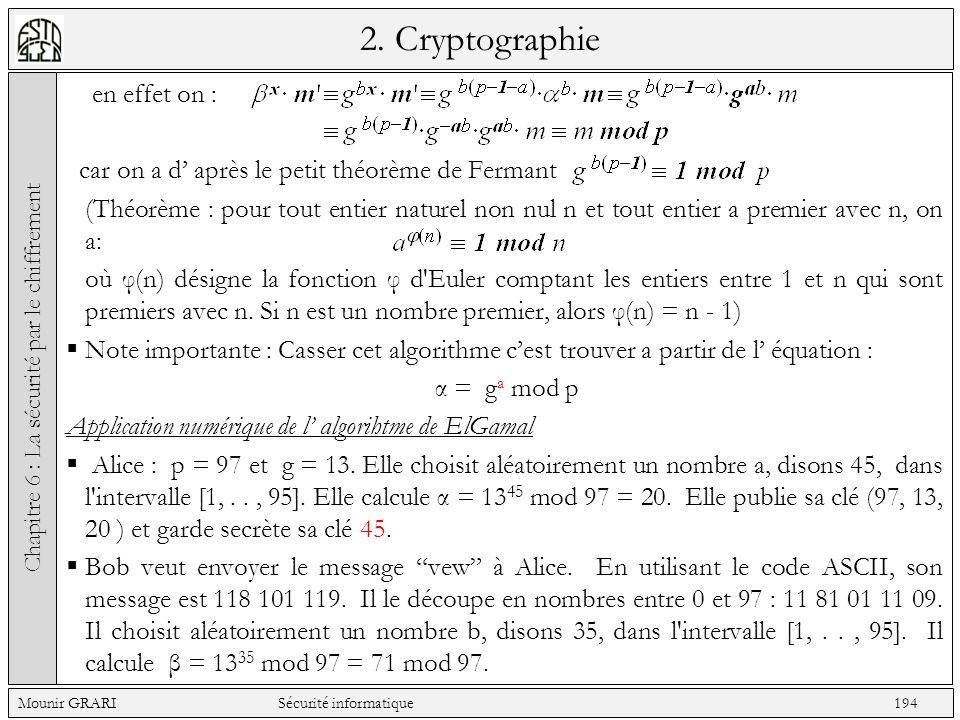 2. Cryptographie en effet on : car on a d après le petit théorème de Fermant (Théorème : pour tout entier naturel non nul n et tout entier a premier a