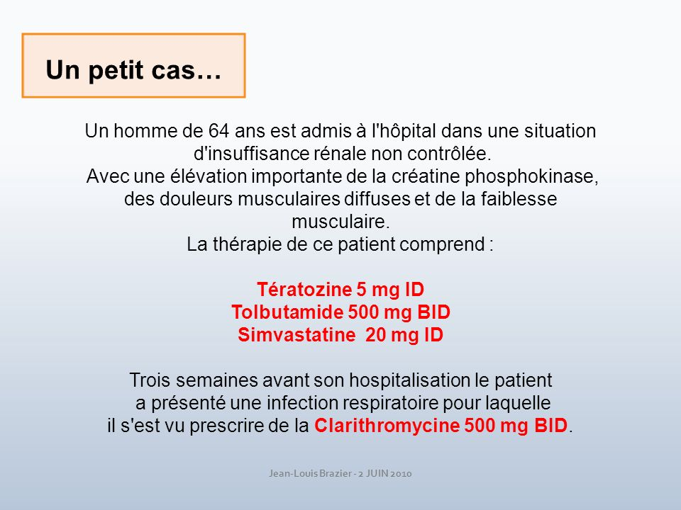 Jean-Louis Brazier - 2 JUIN 2010 Un homme de 64 ans est admis à l'hôpital dans une situation d'insuffisance rénale non contrôlée. Avec une élévation i