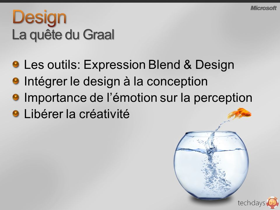 Les outils: Expression Blend & Design Intégrer le design à la conception Importance de lémotion sur la perception Libérer la créativité