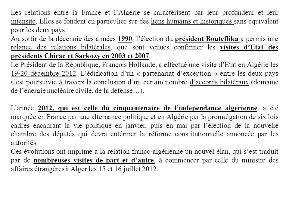 Les relations entre la France et lAlgérie se caractérisent par leur profondeur et leur intensité. Elles se fondent en particulier sur des liens humain