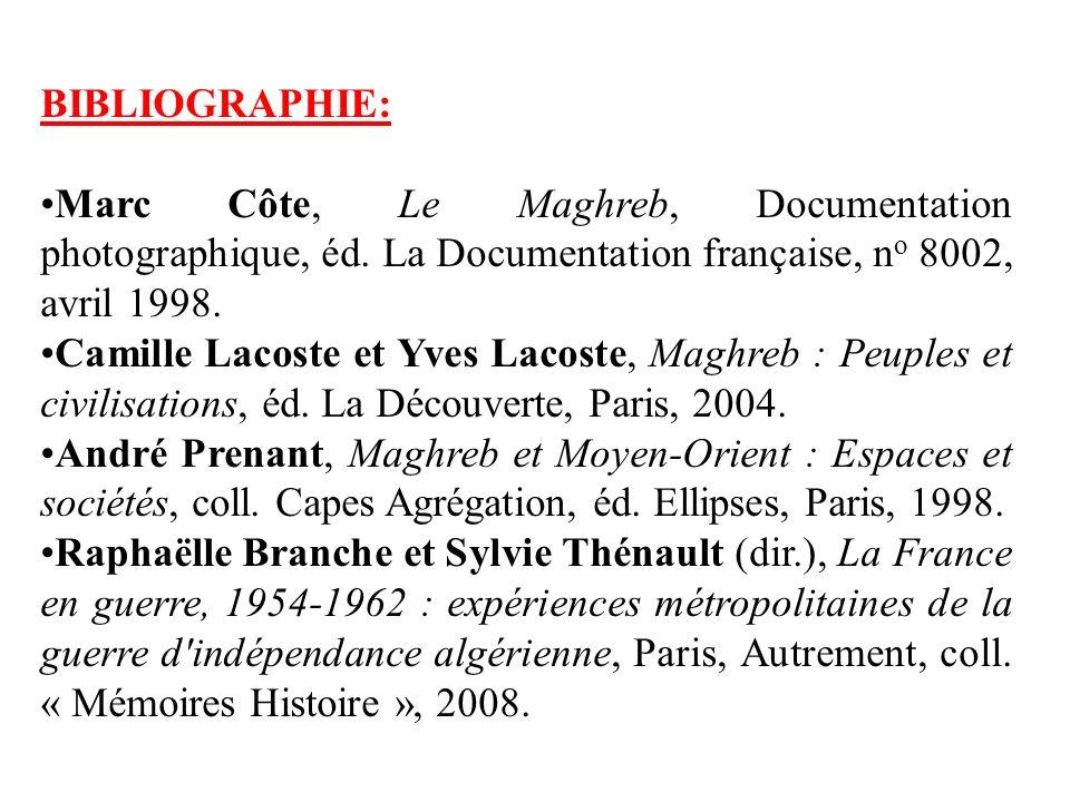 BIBLIOGRAPHIE: Marc Côte, Le Maghreb, Documentation photographique, éd. La Documentation française, n o 8002, avril 1998. Camille Lacoste et Yves Laco