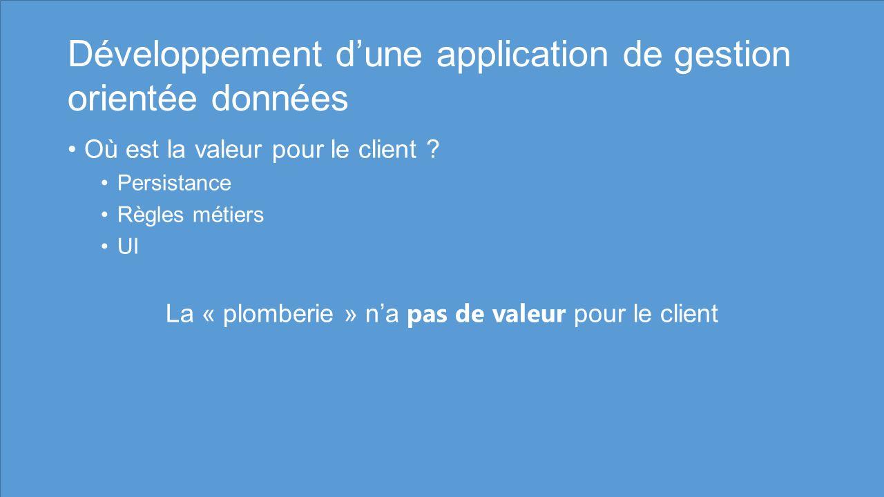 Développement dune application de gestion orientée données Où est la valeur pour le client .