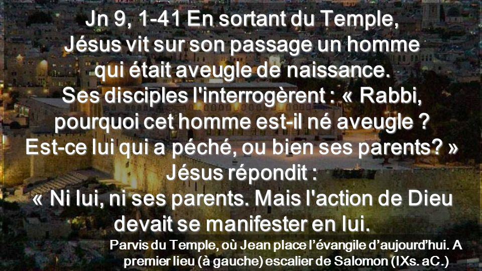 Lieu du Temple Siloé Avec laveugle de Jérusalem, nous allons du Temple à Siloé Jésus veut nous ouvrir les yeux