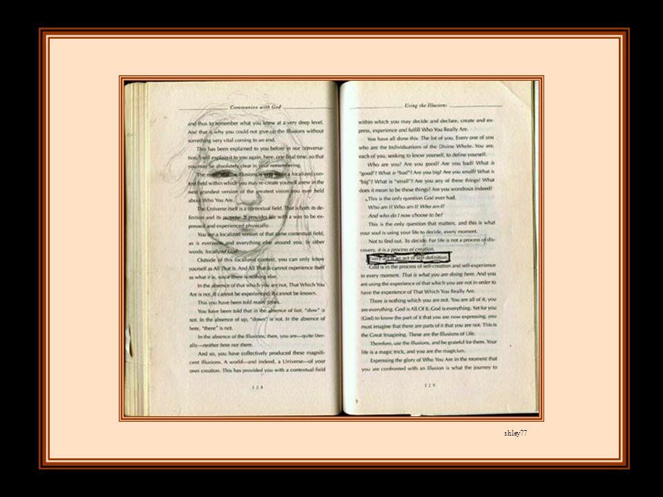 Je vis la religion ensevelie dans les Livres alors que l'illusion lui ravissait sa place.
