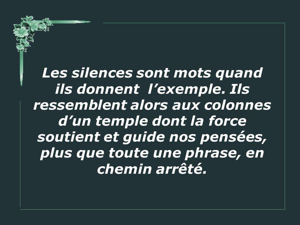 Les silences sont mots quand ils donnent lexemple.