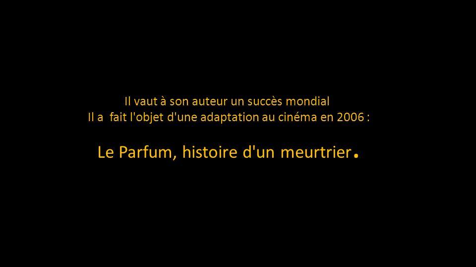 Le Parfum est le premier roman de Patrick Süskind édité pour la première fois en 1985 à Zurich, sous le titre Das Parfum, puis traduit en français par