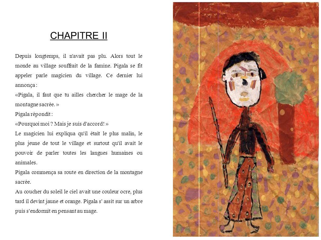 CHAPITRE III Puis Pigala partit dans le désert jaune orangé, il passa la nuit là-bas.