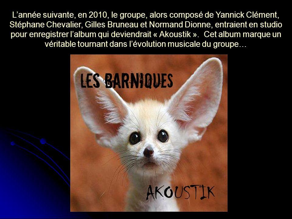 Lannée suivante, en 2010, le groupe, alors composé de Yannick Clément, Stéphane Chevalier, Gilles Bruneau et Normand Dionne, entraient en studio pour
