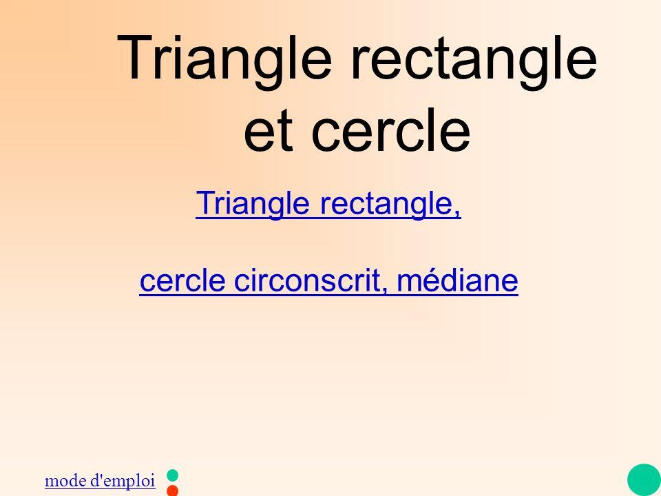 Triangle rectangle et cercle Triangle rectangle, cercle circonscrit, médiane mode d'emploi