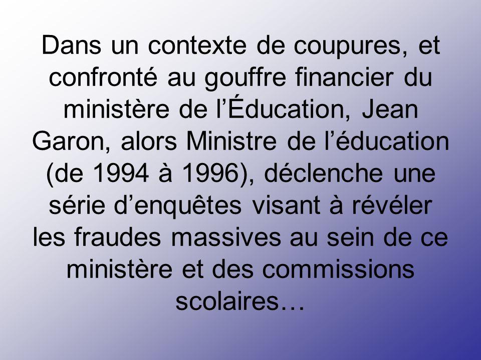 Malheureusement non! Le pire scandale de corruption de lHistoire du Québec sest déroulé sous vos yeux lorsque Pauline Marois était ministre de lÉducat