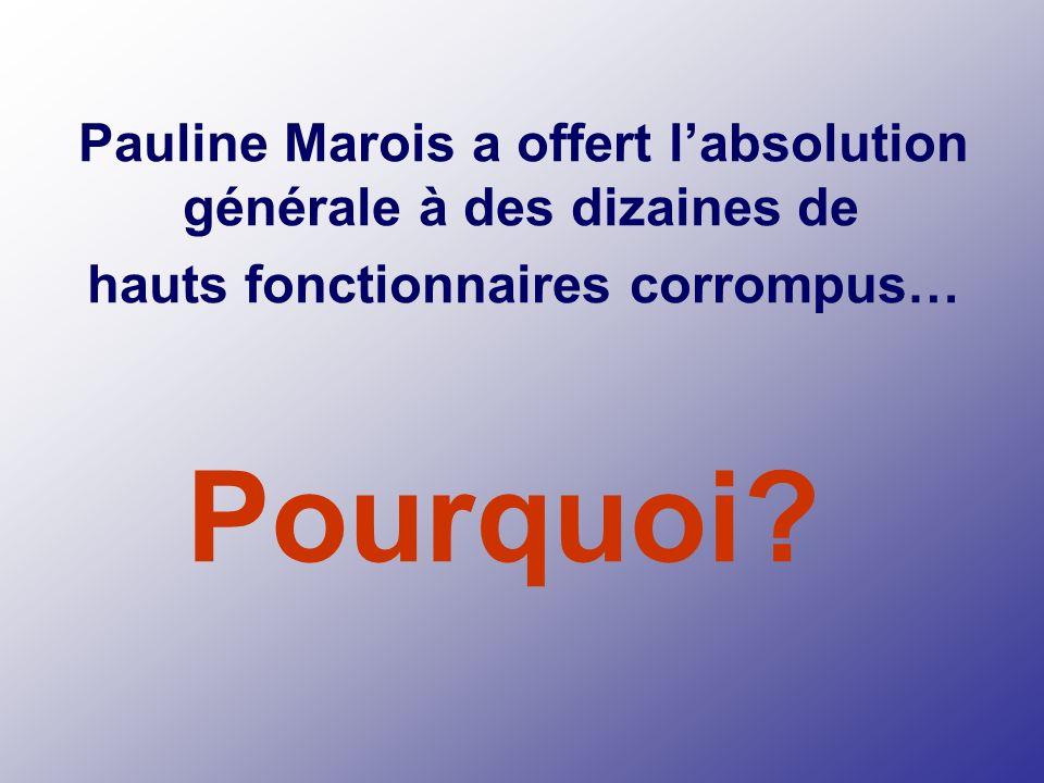 Pauline Marois avait le pouvoir de faire éclater au grand jour lun des pires scandales de corruption ministérielle de lhistoire du Québec. Plutôt que