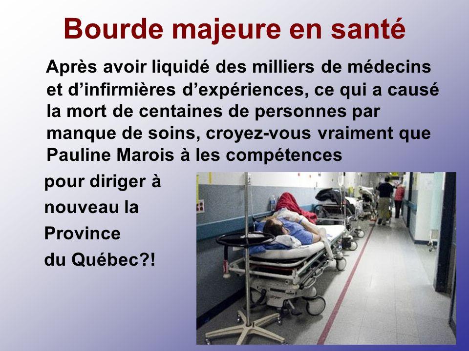 Après avoir liquidé des milliers de médecins et dinfirmières dexpériences, ce qui a causé la mort de centaines de personnes par manque de soins, croyez-vous vraiment que Pauline Marois à les compétences pour diriger à nouveau la Province du Québec?.