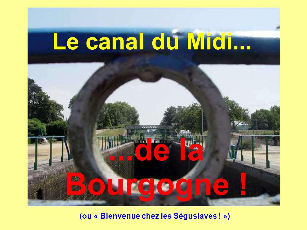 Le canal du Midi......de la Bourgogne ! (ou « Bienvenue chez les Ségusiaves ! »)